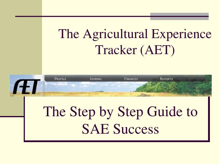 The Agricultural Experience Tracker (AET)