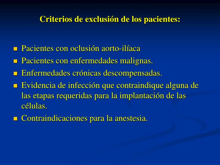 Criterios de exclusiónde los pacientes: