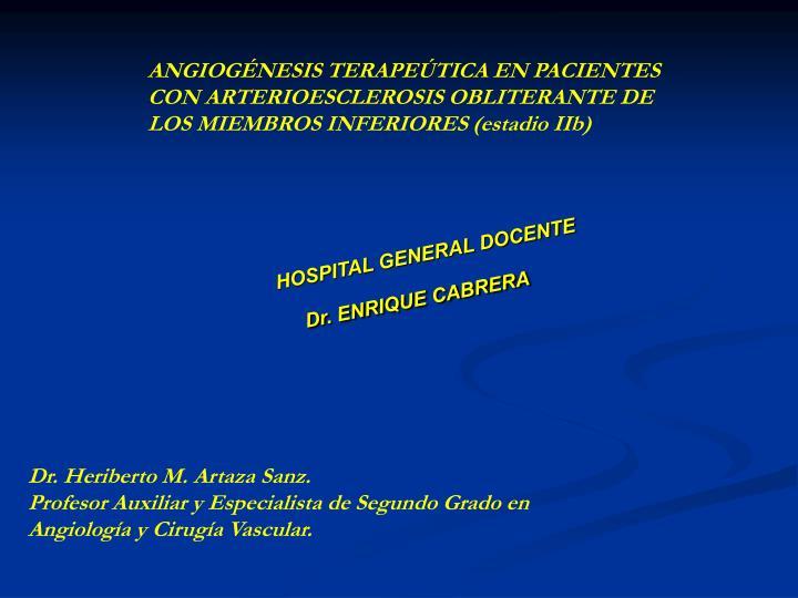 ANGIOGÉNESIS TERAPEÚTICA EN PACIENTES CON ARTERIOESCLEROSIS OBLITERANTE DE LOS MIEMBROS INFERIORES (estadio IIb)