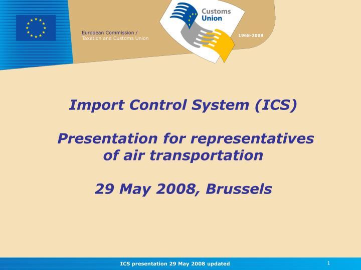 Import Control System (ICS)