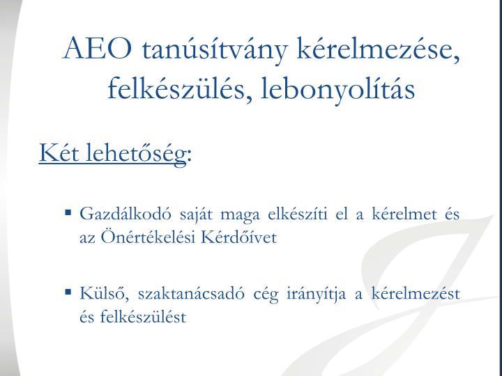 AEO tanúsítvány kérelmezése, felkészülés, lebonyolítás