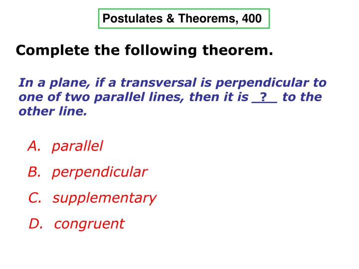 In a plane, if a transversal is perpendicular to one of two parallel lines, then it is ___ to the other line.