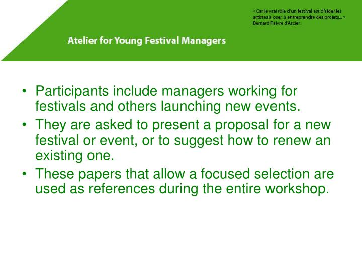 Participants include managers working for festivals and others launching new events.