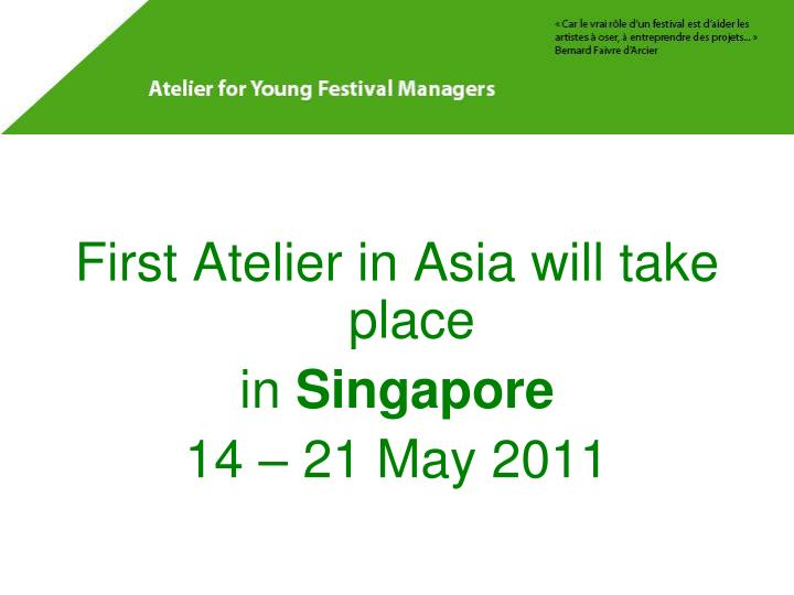 First Atelier in Asia will take place