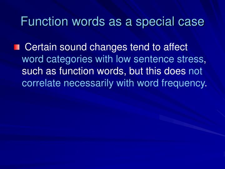 Function words as a special case