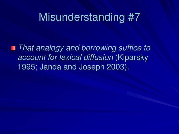 Misunderstanding #7