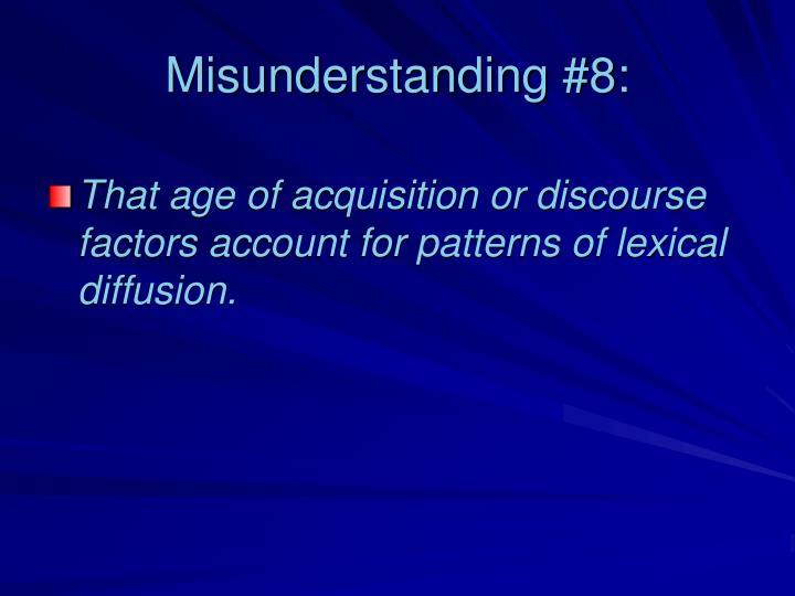 Misunderstanding #8: