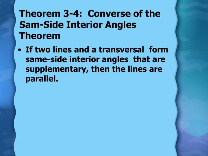 Theorem 3-4:  Converse of the Sam-Side Interior Angles Theorem