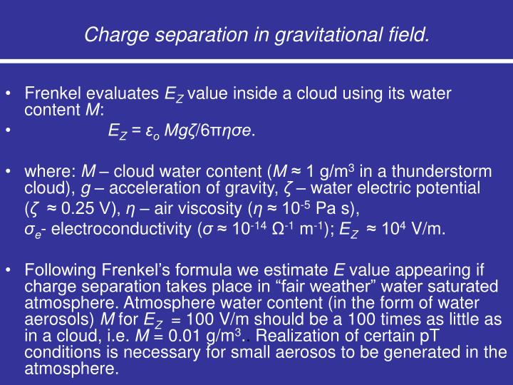 Charge separation in gravitational field.