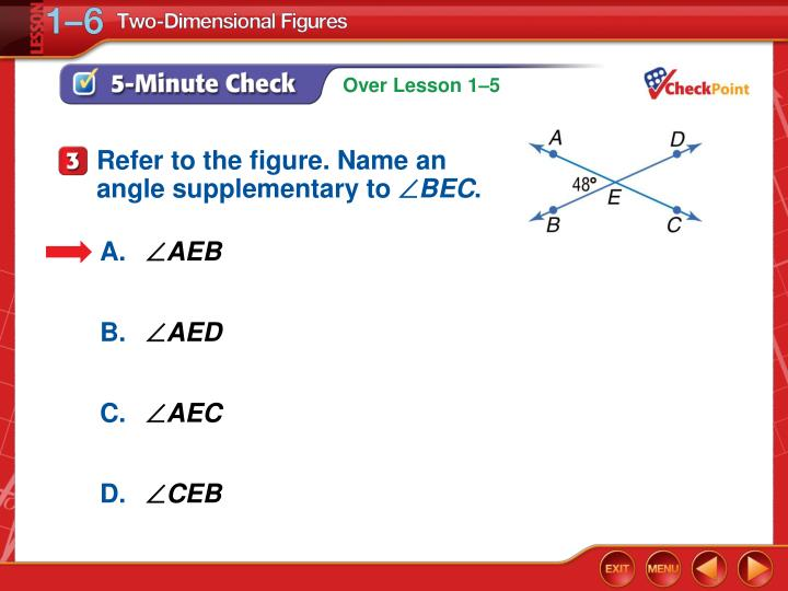 Refer to the figure. Name an angle supplementary to