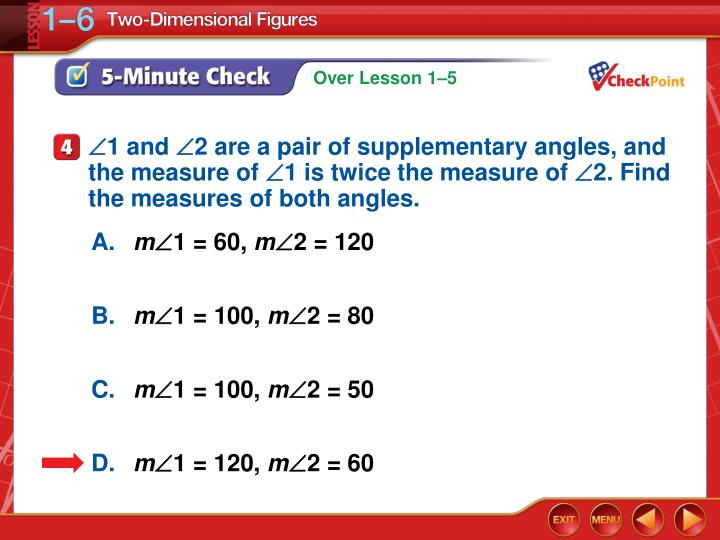 1 and 2 are a pair of supplementary angles, and the measure of 1 is twice the measure of 2. Find the measures of both angles.