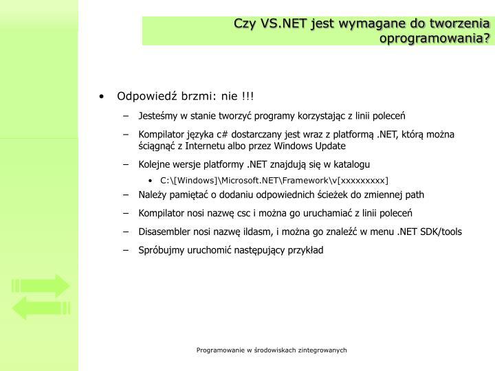 Czy VS.NET jest wymagane do tworzenia oprogramowania?