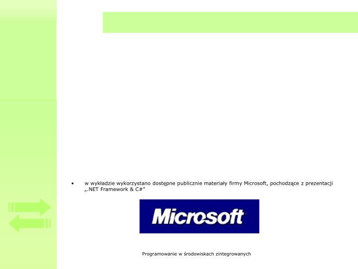 """w wykładzie wykorzystano dostępne publicznie materiały firmy Microsoft, pochodzące z prezentacji """""""