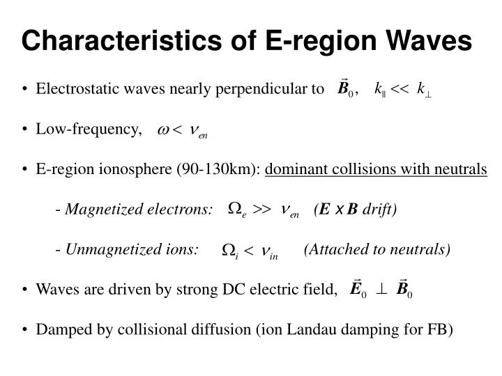 Characteristics of E-region Waves