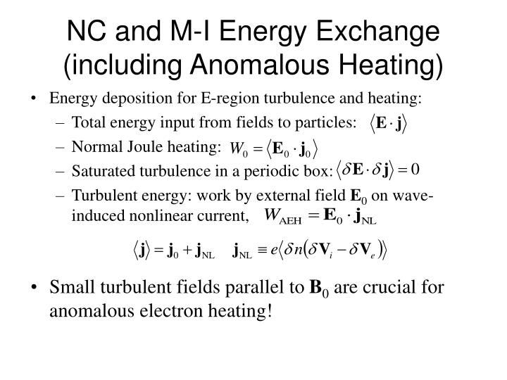 NC and M-I Energy Exchange (including Anomalous Heating)