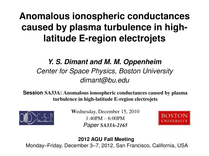 Anomalous ionospheric conductances caused by plasma turbulence in high-latitude E-region electrojets