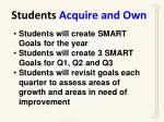 students acquire and own