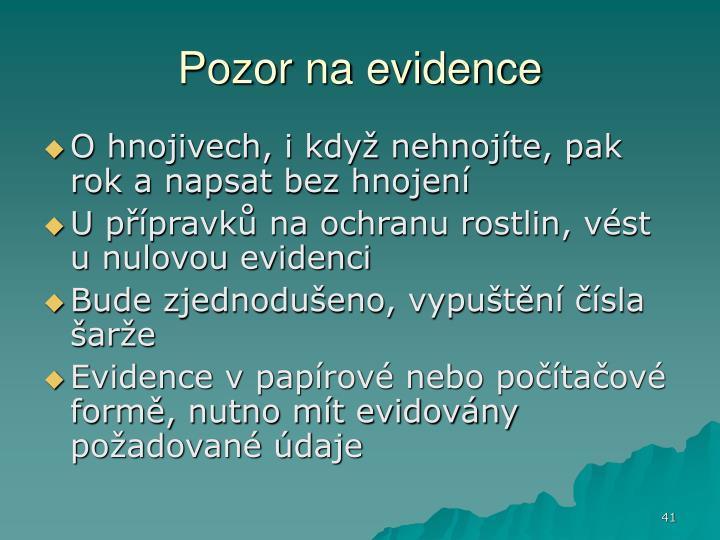 Pozor na evidence
