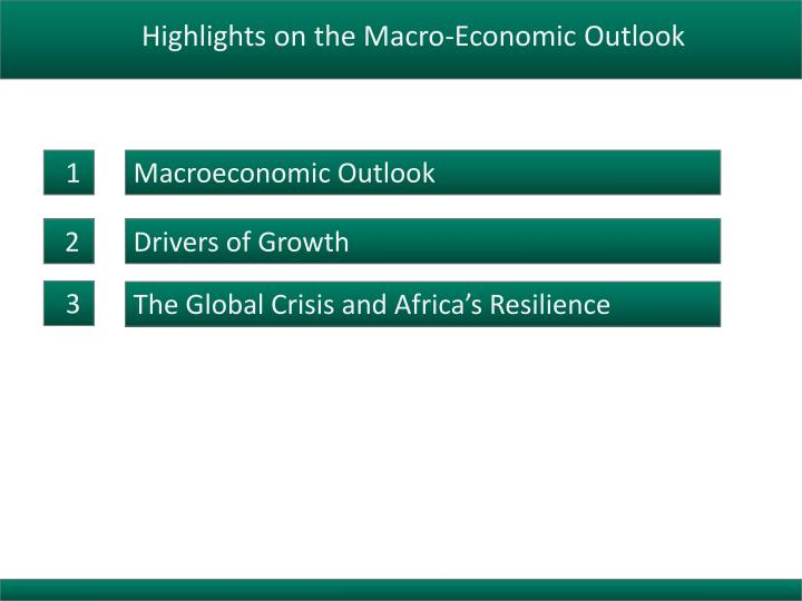 Highlights on the Macro-Economic Outlook