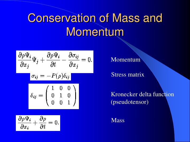 Conservation of Mass and Momentum