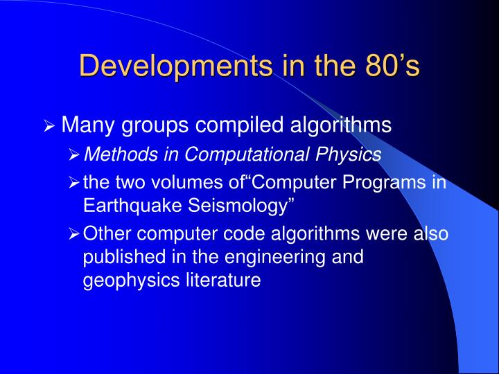 Developments in the 80's