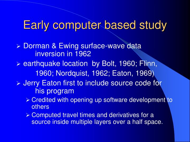 Early computer based study