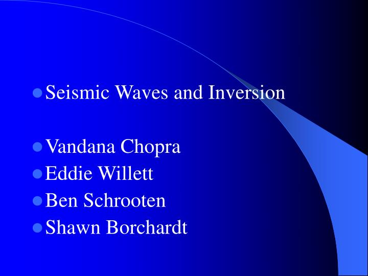 Seismic Waves and Inversion
