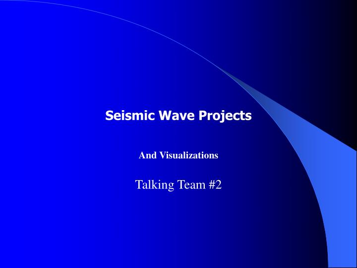 Seismic Wave Projects