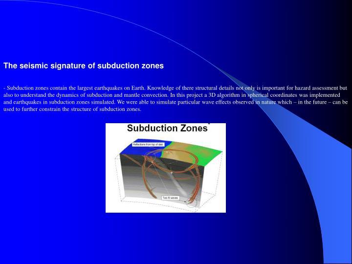 The seismic signature of subduction zones