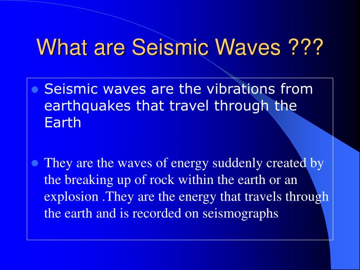 What are Seismic Waves ???