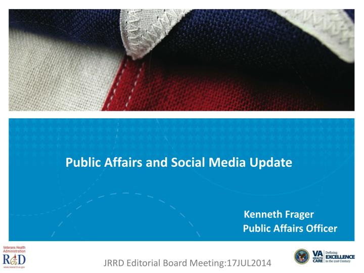 Public Affairs and Social Media Update