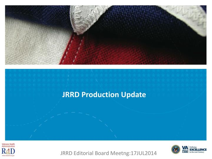 JRRD Production Update