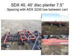 sdx 40 40 disc planter 7 5 spacing with adx 2230 tow between cart