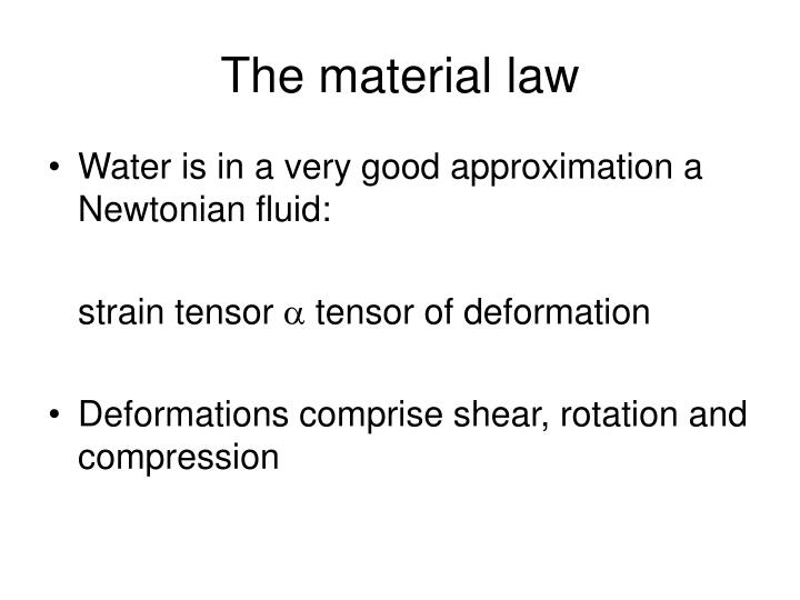 The material law