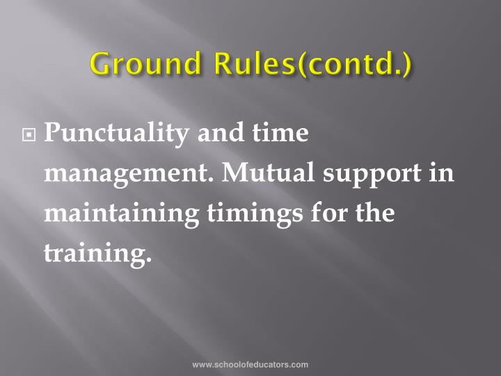 Ground Rules(contd.)