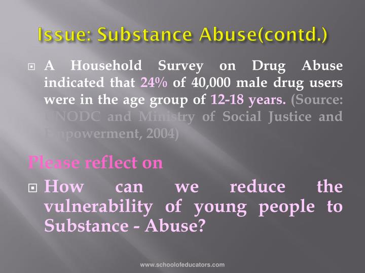 Issue: Substance Abuse(contd.)