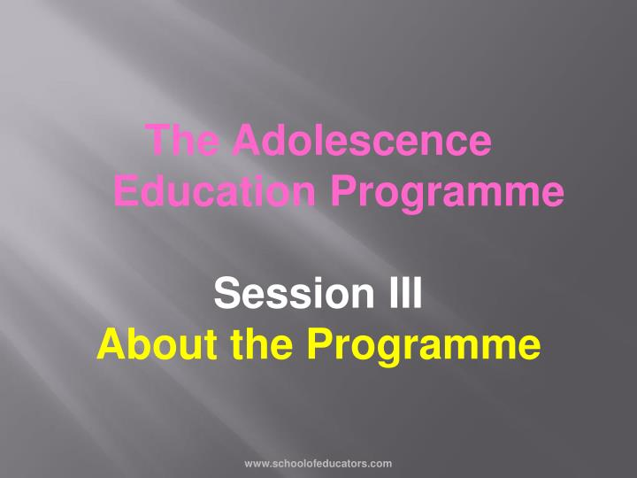 The Adolescence Education Programme