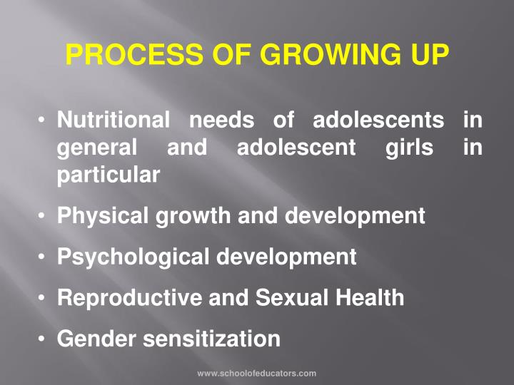 PROCESS OF GROWING UP