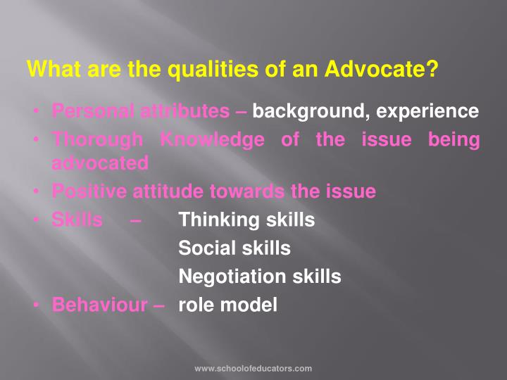 What are the qualities of an Advocate?