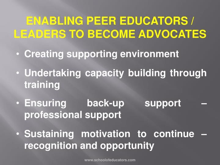 ENABLING PEER EDUCATORS / LEADERS TO BECOME ADVOCATES