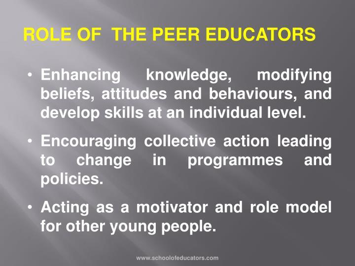 ROLE OF  THE PEER EDUCATORS