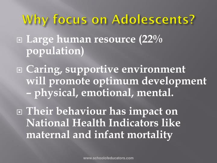 Why focus on Adolescents?