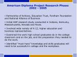 american diploma project research phase 2002 2005