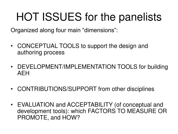 HOT ISSUES for the panelists