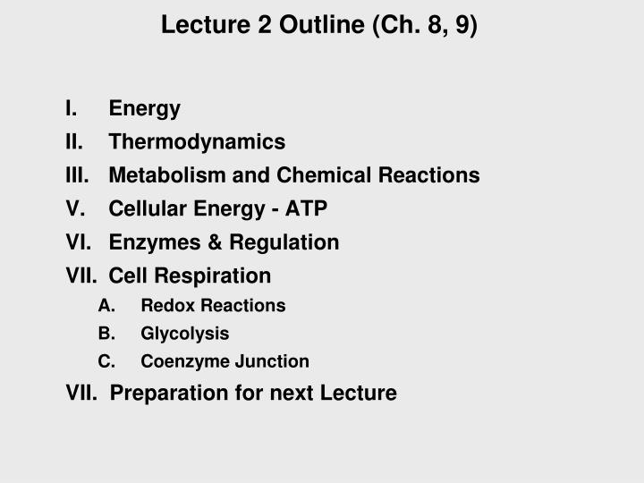 Lecture 2 Outline (Ch. 8, 9)