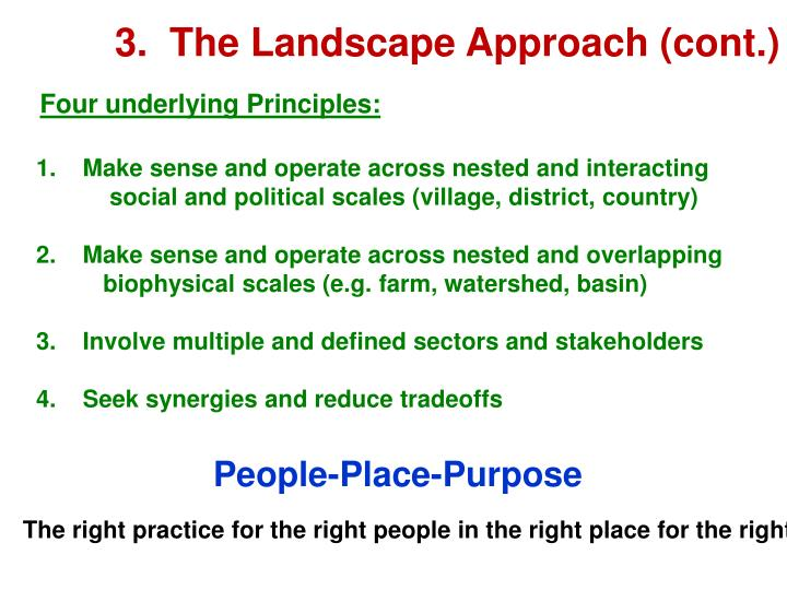 3.  The Landscape Approach (cont.)