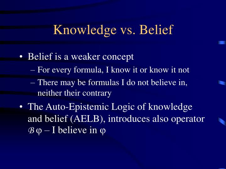 Knowledge vs. Belief