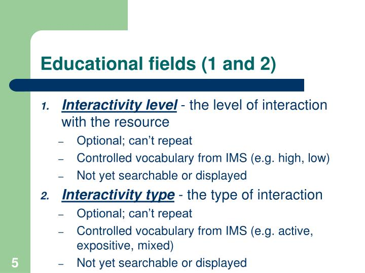 Educational fields (1 and 2)