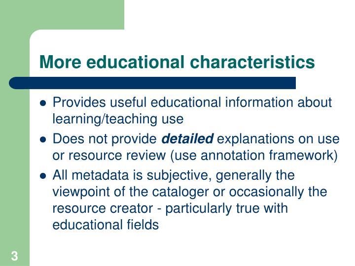More educational characteristics