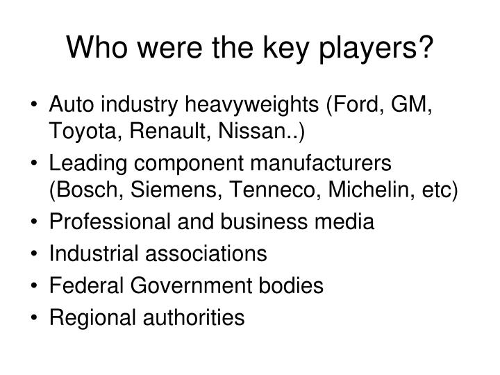 Who were the key players?